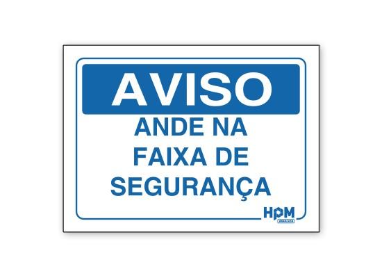 Placa Aviso - Ande Na Faixa de Segurança