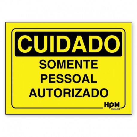 Placa Cuidado Somente Pessoal Autorizado