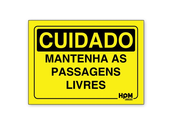 Placa Cuidado Mantenha As Passagens Livres